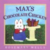 Max's Chocolate Chicken (Max and Ruby) - Rosemary Wells