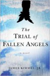 The Trial of Fallen Angels - James P. Kimmel