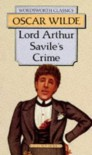 Lord Arthur Savile's Crime (Wordsworth Classics) - Oscar Wilde
