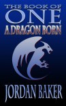 A Dragon Born - Jordan  Baker