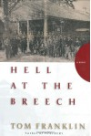 Hell at the Breech - Tom Franklin