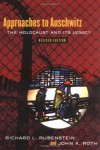 Approaches to Auschwitz: The Holocaust and Its Legacy - Ismail Merchant, John K. Roth