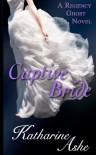 Captive Bride: A Regency Ghost Novel - Katharine Ashe
