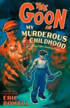 The Goon Volume 2: My Murderous Childhood & Other Grievous Years (New Printing) (Goon (Graphic Novels)) - Eric Powell