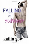 Falling for Summer (A Loving Summer Novel) (Volume 2) - Kailin Gow