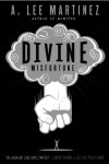 Divine Misfortune - A. Lee Martinez