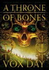 A Throne of Bones - Vox Day, Theodore Beale
