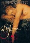 Perfume: The Story of a Murderer - Patrick Süskind, John Woods