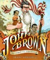 John Brown: His Fight for Freedom - John Hendrix