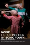 Noise: Fiction Inspired by Sonic Youth -
