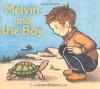 Melvin and the Boy - Lauren Castillo