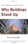 Why Buildings Stand Up: The Strength of Architecture - Mario Salvadori, Salvadori, Saralinda Hooker, Christopher Ragus