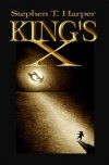 King's X - Stephen T. Harper