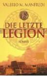 Die Letzte Legion. Roman - Valerio Massimo Manfredi