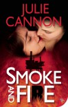 Smoke and Fire - Julie Cannon