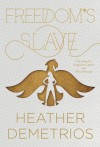 Freedom's Slave (Dark Caravan Cycle) - Heather Demetrios