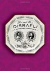 Mr. and Mrs. Disraeli: A Strange Romance - Daisy Hay
