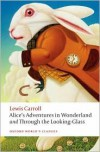 Alice's Adventures in Wonderland: And Through the Looking Glass (Oxford World's Classics) - Lewis Carroll