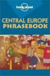 Lonely Planet Central Europe Phrasebook - Richard Nebesky