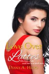Love Over Lattes - Diana Hicks
