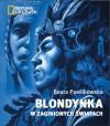 Blondynka w zaginionych światach - Beata Pawlikowska