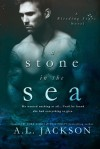 A Stone in the Sea - A.L. Jackson