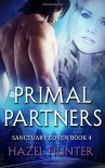 Primal Partners (Book Four of the Sanctuary Coven Series): A Witch and Warlock Romance Novel (Volume 4) - Hazel Hunter