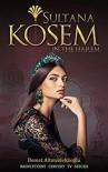 Sultana Kosem: In The Harem - Demet Altinyeleklioglu