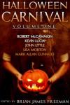Halloween Carnival Volume 1 - Lisa Morton, Kevin Lucia, John Little, Brian James Freeman, Robert R. McCammon