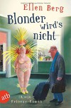 Blonder wird's nicht: (K)ein Friseur-Roman - Ellen Berg