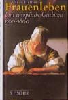 Frauenleben: Eine europäische Geschichte 1500-1800 - Olwen H. Hufton