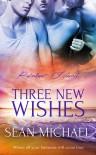Three New Wishes - Sean Michael