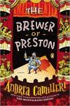 The Brewer of Preston: A Novel - Andrea Camilleri, Stephen Sartarelli