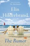 The Rumor: A Novel - Elin Hilderbrand