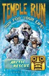 Temple Run Book Three Run for Your Life: Arctic Rescue - Chase Wilder