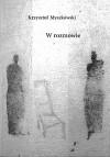 W rozmowie - Krzysztof Myszkowski