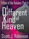 A Different Kind Of Heaven - Scott J. Robinson