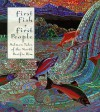 First Fish First People: Salmon Tales of the North Pacific Rim - Judith Roche
