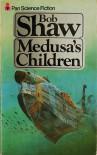 Medusa's Children - Shaw Bob