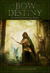 The Bow of Destiny (The Bow of Hart Saga Book 1) - P. H. Solomon