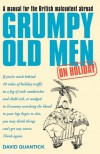 Grumpy Old Men on Holiday - David Quantick