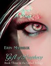 "GIFT OF PROPHECY: Book Three In The ""Gifted"" Trilogy - Erin Manbeck"