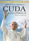Cuda Jana Pawła II. Pamiątka kanonizacji - Paweł Zuchniewicz