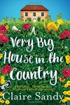 A Very Big House in the Country - Claire Sandy