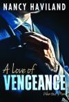 A Love of Vengeance - Nancy Haviland
