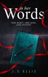 In Her Words - J.S Ellis