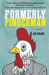 Formerly Fingerman: A Novel - Joe Nelms