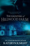 The Haunting of Hillwood Farm - Kathryn Knight