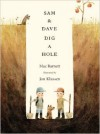 Sam and Dave Dig a Hole - Jon Klassen, Mac Barnett