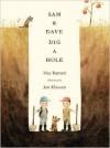 Sam and Dave Dig a Hole - Jon Klassen, Mac Barnett